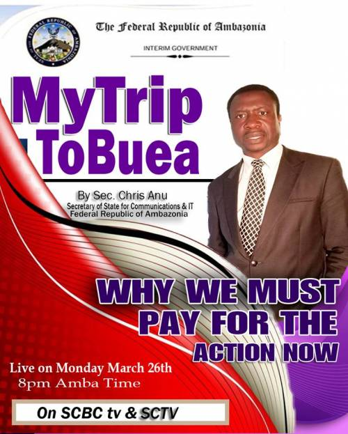 My Trip To Buea, Why we must pay for the action now by Sec. Chris Anu