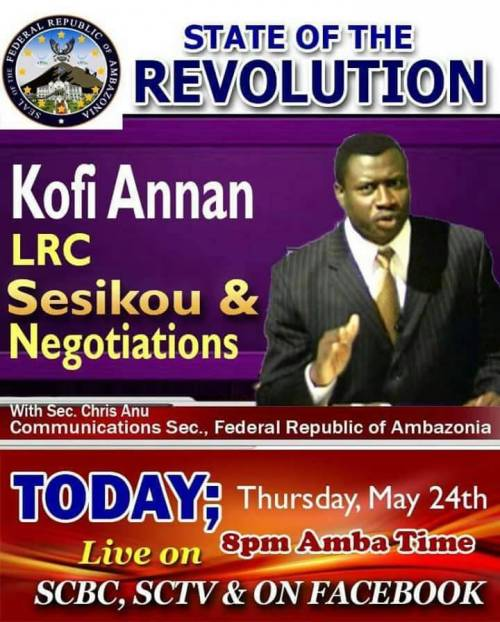 State of the Revolution with @Secominfo.  Kofi Annan, LRC, Sesikou and Negotiations